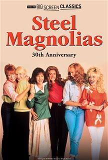 Steel Magnolias A Special 30th Anniversary Event